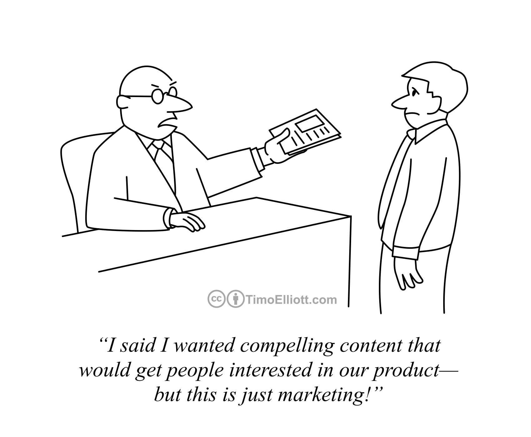 I want good content -- not just marketing!